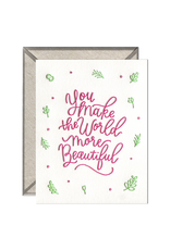Ink Meets Paper You Make the World More Beautiful Letterpress Card