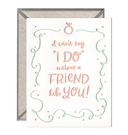 Ink Meets Paper Can't Say I Do Without You Letterpress Card