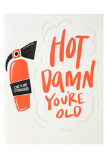 Dahlia Press Hot Damn You're Old - Letterpress Card