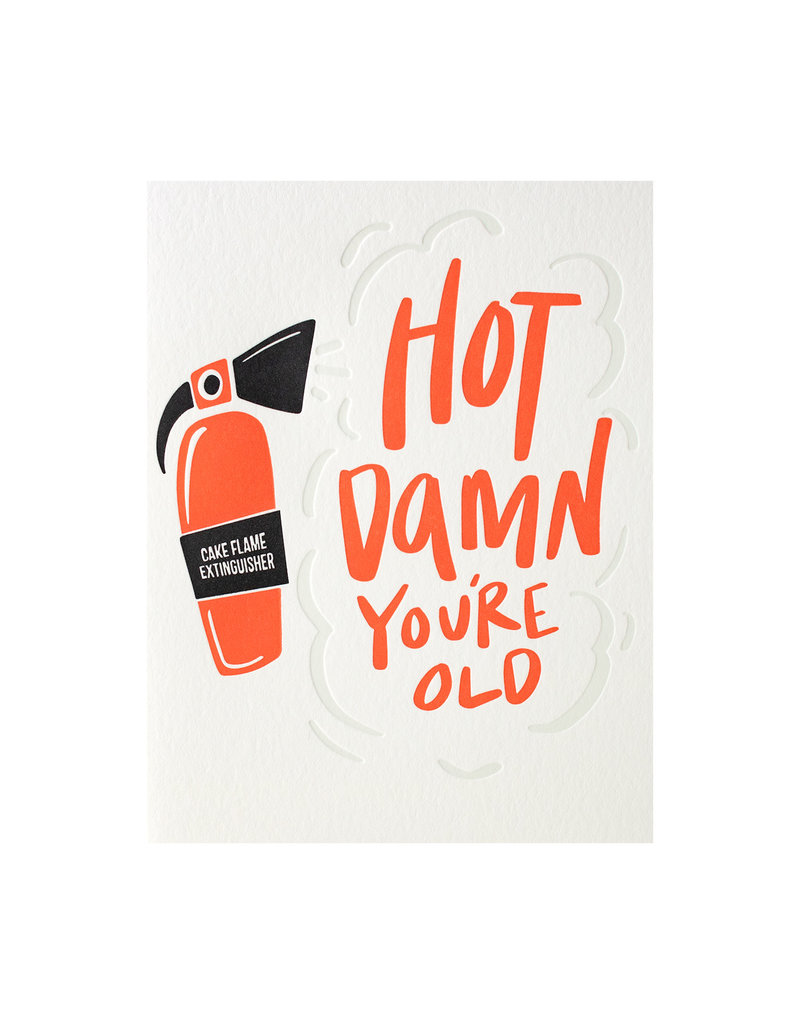 Dahlia Press Hot Damn You're Old