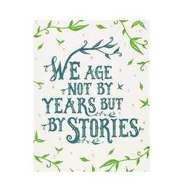 Folio Press & Paperie We Age Not By Years But By Stories