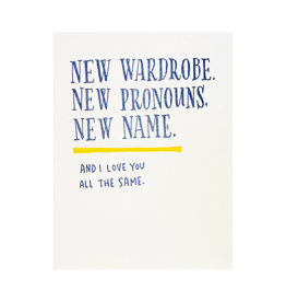 Ladyfingers Letterpress New Wardrobe New Pronouns New Name - Letterpress Card