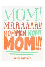 Ladyfingers Letterpress Mom Yelling Birthday - Letterpress Card