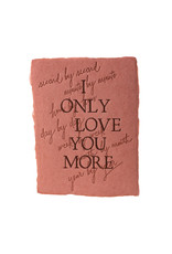 Belle & Union I Only Love You More - Letterpress Card