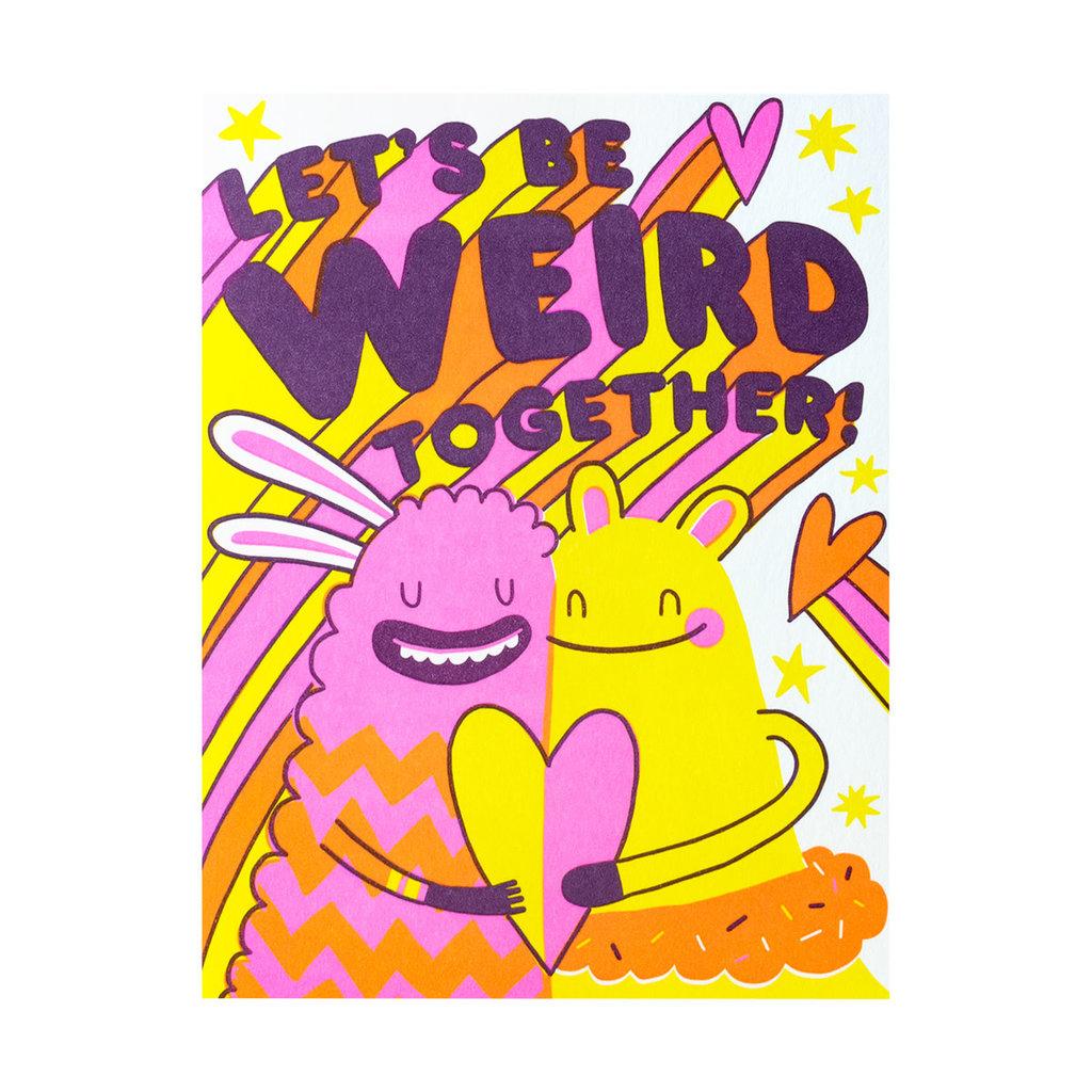 Hello! Lucky Be Weird Together Letterpress Card