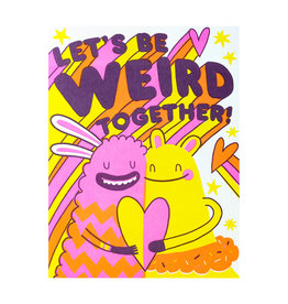 Hello! Lucky Be Weird Together - Letterpress Card