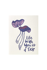Life with You is a Trip - Letterpress Card