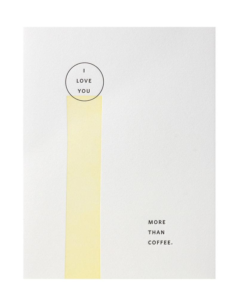 Ramona & Ruth I Love You More Than Coffee Letterpress Card