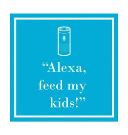 """Alexa, feed my kids!"" Beverage Napkins"