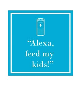 """Alexa, feed my kids!"" Beverage Napkins"