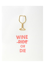 Chez Gagne Wine or Die Paper Clip Letterpress Card