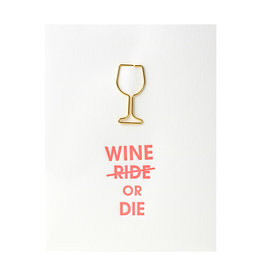 Chez Gagne Wine or Die Paper Clip Letterpress Card