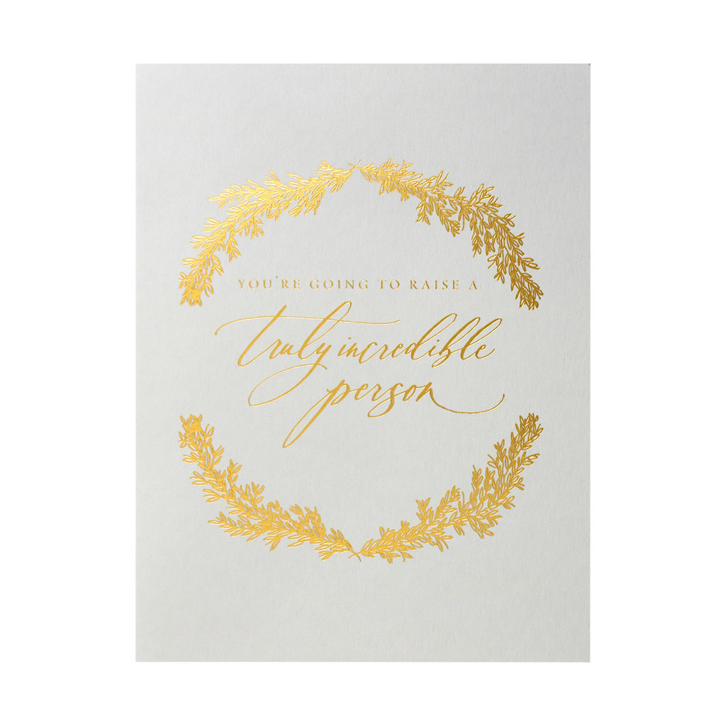 Little Well Paper Co. Raise a Truly Incredible Person Letterpress Card