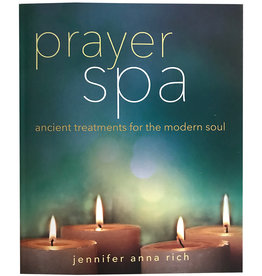 Prayer Spa: Ancient Treatments for the Modern Soul