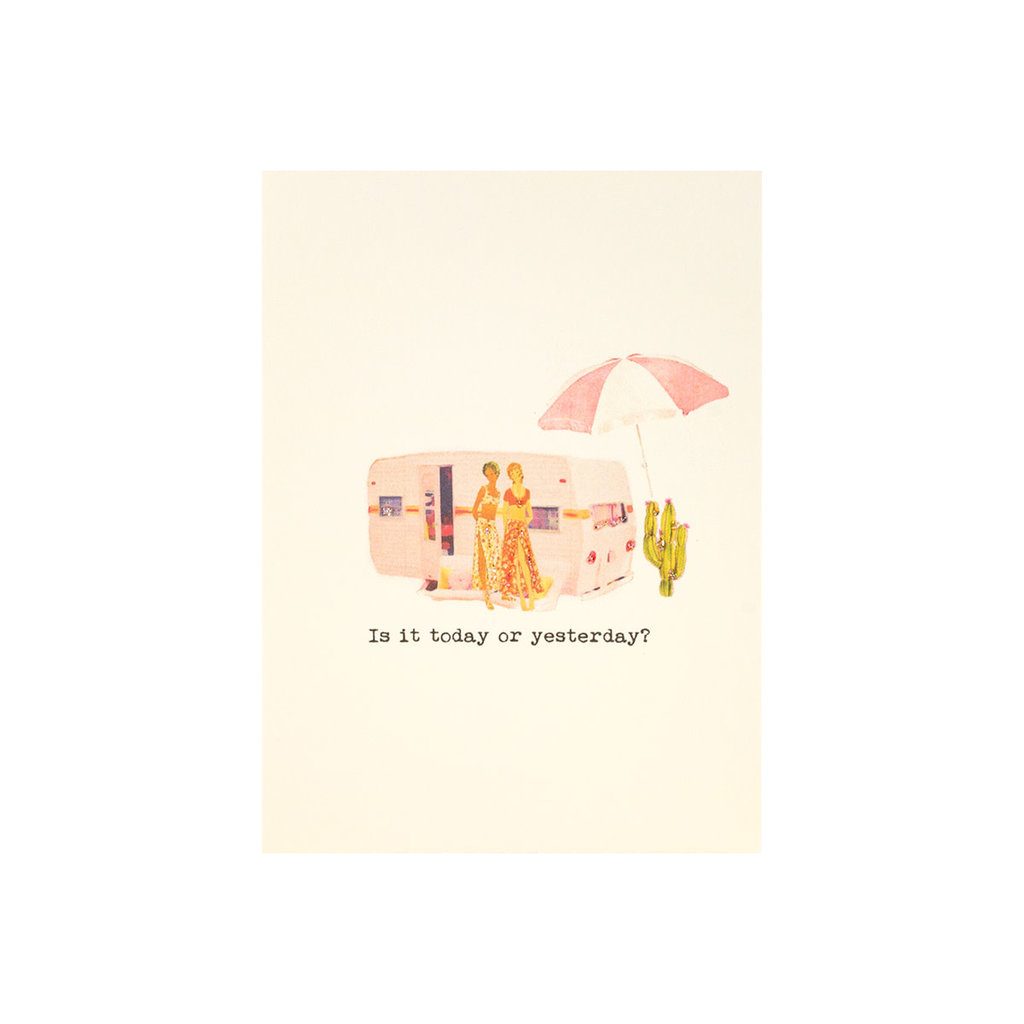 Paper Love Boutique Is It Today or Yesterday? Greeting Card