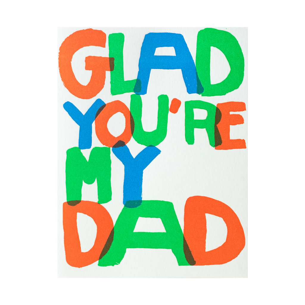 Egg Press Glad You're My Dad Letterpress Card