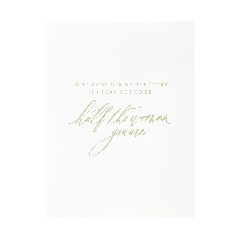 Little Well Paper Co. Half The Woman You Are Letterpress Card