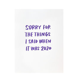 And Here We Are 2020 Sorry Letterpress Card