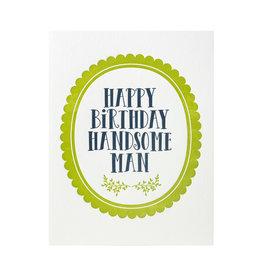 Lucky Bee Press Happy Birthday Handsome Man Letterpress Card