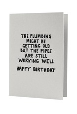 Hat + Wig + Glove The plumbing might be getting old but the pipes are still working well Happy Birthday letterpress card