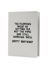 HWG The plumbing might be getting old but the pipes are still working well Happy Birthday