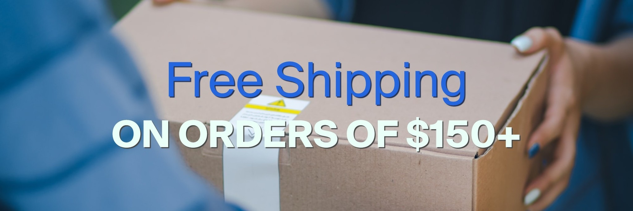 Free Shipping on $150 or More