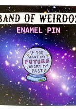 Band of Weirdos / Moss Love Forget My Past Enamel Pin
