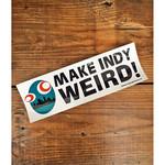 Indygenous Make Indy Weird Bumper Sticker