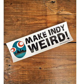 Indygenous Make Indy Weird Bumper Sticker