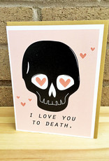Box Berry I Love You To Death Greeting Card