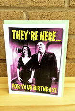 Alternate Histories They're Here For Your Birthday Greeting Card