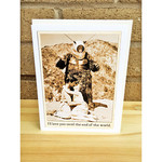 Alternate Histories I'll Love You Until The End of the World Greeting Card