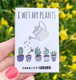 Moonlight Makers Wet My Plants Magnet