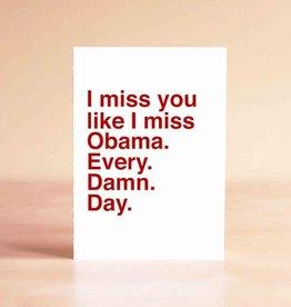 Sad Shop Miss You Like I Miss Obama Greeting Card