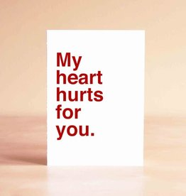 Sad Shop My Heart Hurts For You Greeting Card