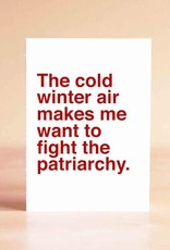 Sad Shop Cold Winter Air Fight The Patriarchy Greeting Card
