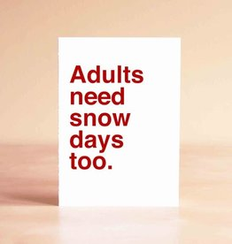 Sad Shop Adults Need Snow Days Too Greeting Card