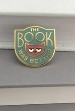Rather Keen Book Was Better Enamel Pin (Green)
