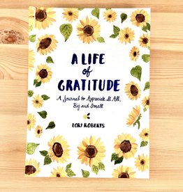 Lori Roberts A Life Of Gratitude Journal - Lori Roberts