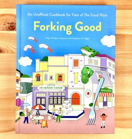 Valya Dudycz Lupescu & Stephen H. Segal Good Place - Forking Good Cook Book