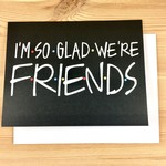 Fiber and Gloss Glad We're Friends Logo Greeting Card