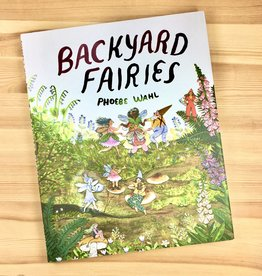 Phoebe Wahl Backyard Fairies Book - Phoebe Wahl