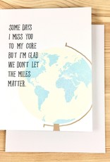 Haven Paperie Miss You To My Core Globe Greeting Card