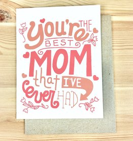 Exit343Design Best Mom I've Ever Had Greeting Card