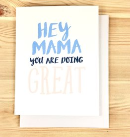 Haven Paperie Hey Mama Doing Great Greeting Card