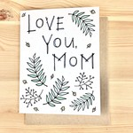 Lacelit Love You, Mom Ferns Greeting Card