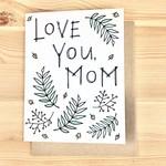 Lacelit Love You, Mom Ferns Greeting Card