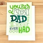 Exit343Design Best Dad I've Ever Had Greeting Card