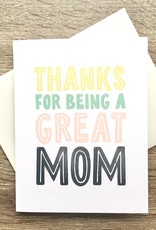 Haven Paperie Thanks For Being A Great Mom Greeting Card