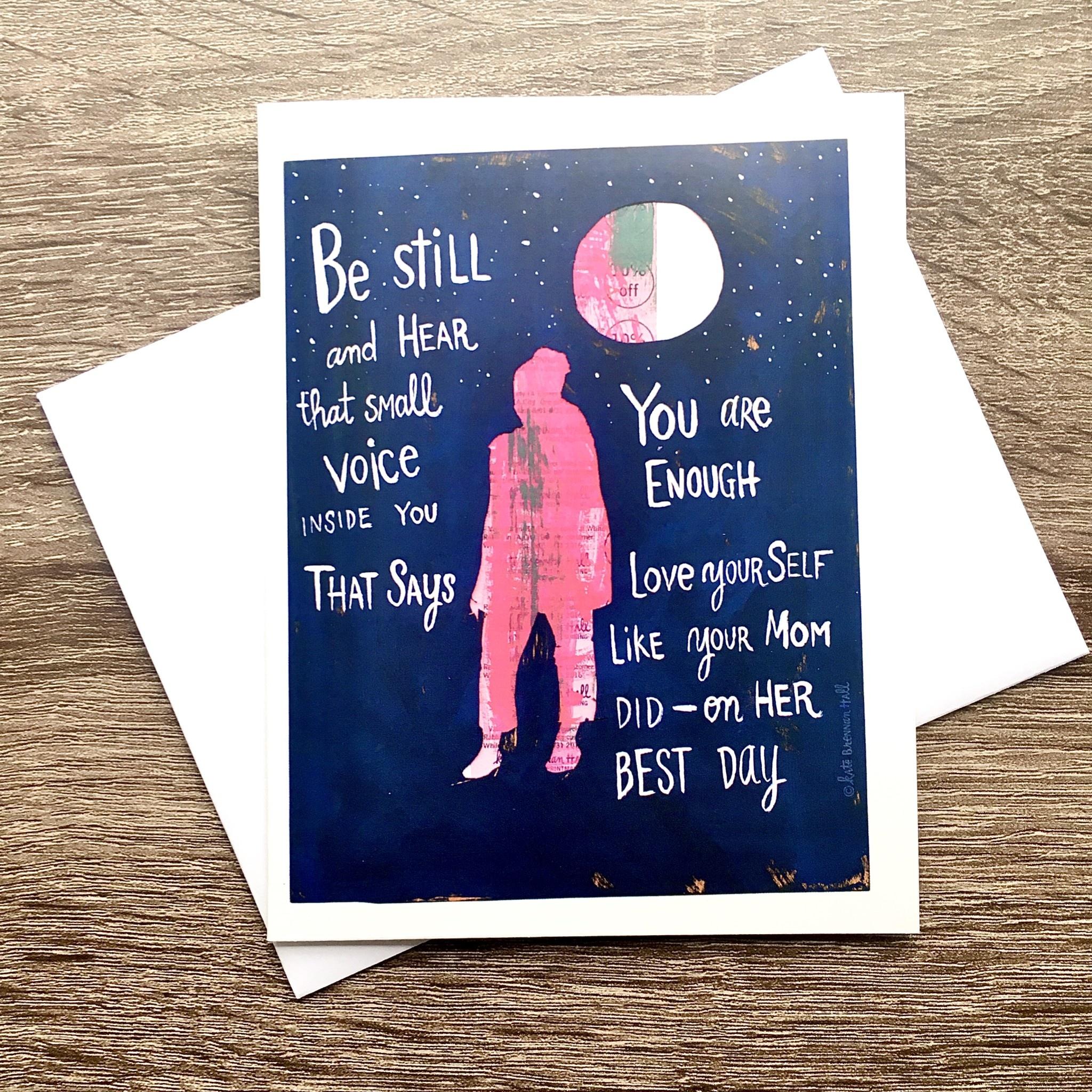 Kate Brennan Hall Illustration + Printmaking Be Still Mom Greeting Card